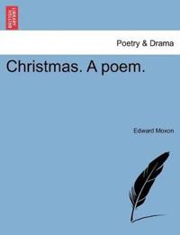 Christmas. a Poem.