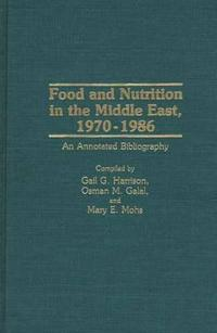 Food and Nutrition in the Middle East 1970-1986
