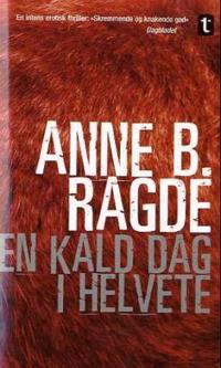 En kald dag i helvete - Anne B. Ragde pdf epub
