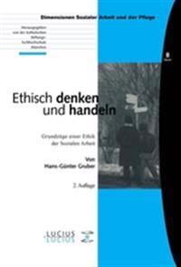 Ethisch Denken Und Handeln: Grundzüge Einer Ethik Der Sozialen Arbeit