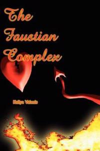 The Faustian Complex