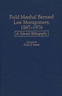 Field Marshal Bernard Law Montgomery, 1887-1976