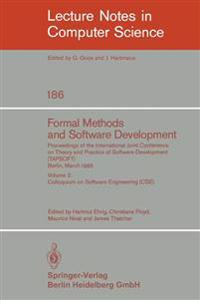Formal Methods and Software Development. Proceedings of the International Joint Conference on Theory and Practice of Software Development (TAPSOFT), Berlin, March 25-29, 1985