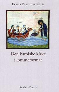 Den katolske kirke i lommeformat - Erwin Bischofberger   Inprintwriters.org