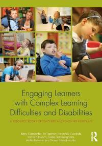 Engaging Learners with Complex Learning Difficulties and Disabilities: A Resource Book for Teachers and Teaching Assistants