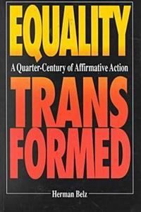 Equality Transformed a Quarter Century of Affirmative Action