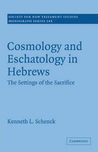 Cosmology and Eschatology in Hebrews