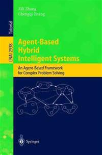 Agent-Based Hybrid Intelligent Systems