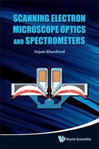 Scanning Electron Microscope Optics and Spectrometers