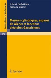 Mesures Cylindriques, Espaces de Wiener Et Fonctions Aleatoires Gaussiennes