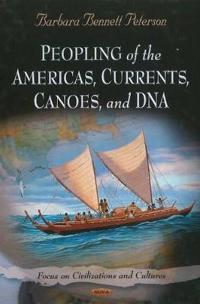 Peopling of the Americas, Currents, Canoes, and DNA