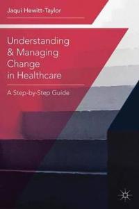 Understanding and Managing Change in Healthcare