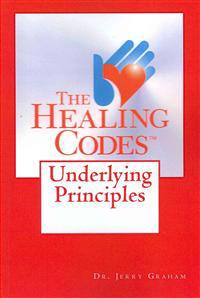 The Healing Codes: Underlying Principles