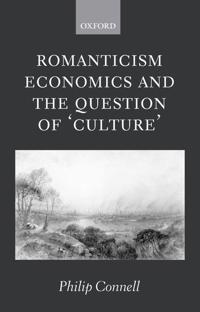 Romanticism, Economics And The Question Of 'Culture'