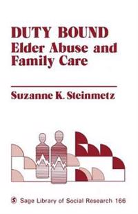 Duty Bound Elder Abuse and Family Care