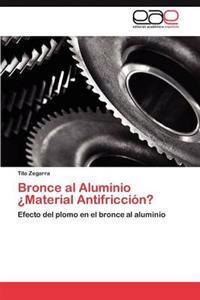 Bronce Al Aluminio Material Antifriccion?