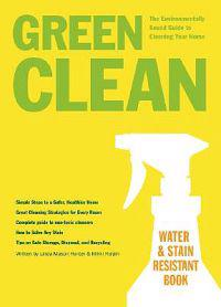 Green Clean: The Environmentally Sound Guide to Cleaning Your Home