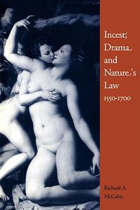 Incest, Drama and Nature's Law, 1550-1700