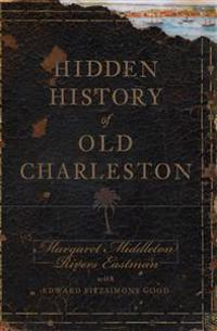 Hidden History of Old Charleston