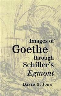 Images of Goethe Through Schiller's Egmont