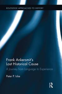 Frank Ankersmit's Lost Historical Cause