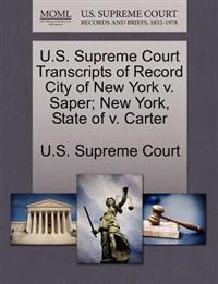U.S. Supreme Court Transcripts of Record City of New York V. Saper; New York, State of V. Carter