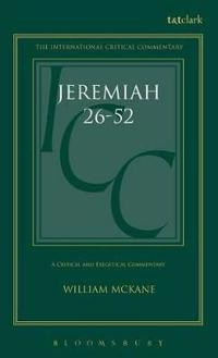 A Critical and Exegetical Commentary on Jeremiah