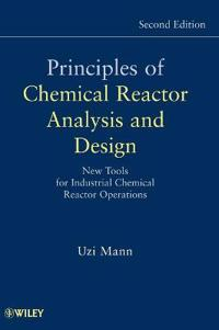 Principles of Chemical Reactor Analysis and Design: New Tools for Industrial Chemical Reactor Operations