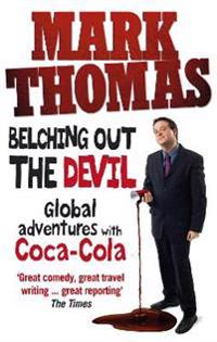 Belching out the devil - global adventures with coca-cola