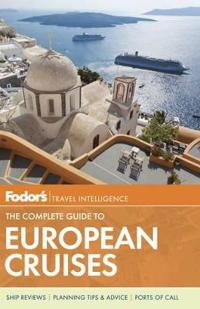 Fodor's Travel Intelligence the Complete Guide to European Cruises