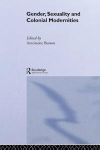 Gender, Sexuality and Colonial Modernities