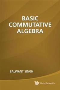 Basic Commutative Algebra