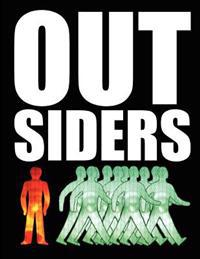 Outsiders: Not One of Us: Interviews with Unique, Extraordinary and Misunderstood People