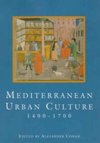 Mediterranean Urban Culture 1400-1700