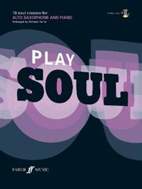 Play soul : 10 soul classics for alto saxophone and piano