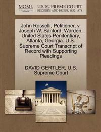John Rosselli, Petitioner, V. Joseph W. Sanford, Warden, United States Penitentiary, Atlanta, Georgia. U.S. Supreme Court Transcript of Record with Supporting Pleadings