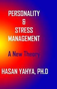 Pesonality & Stress Management: A New Theory