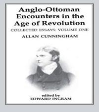 Anglo-Ottoman Encounters in the Age of Revolution