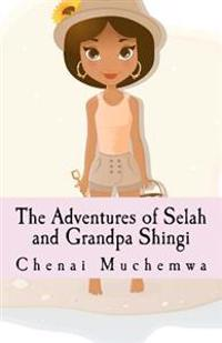 The Adventures of Selah and Grandpa Shingi