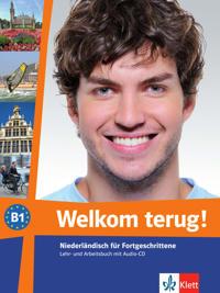 Welkom terug! B1. Lehr- und Arbeitsbuch + Audio-CD