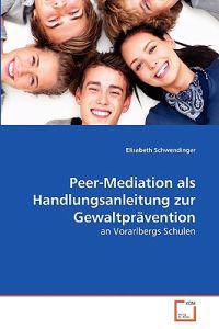 Peer-Mediation ALS Handlungsanleitung Zur Gewaltpravention
