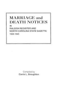 Marriage and Death Notices in Raleigh Register and North Carolina State Gazette, 1826-1845