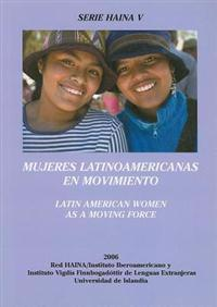 Mujeres Latinoamericanas en Movimiento/Latin American Women as a Moving Force