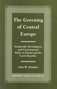 The Greening of Central Europe