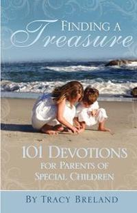 Finding a Treasure: 101 Devotions for Parents of Special Children