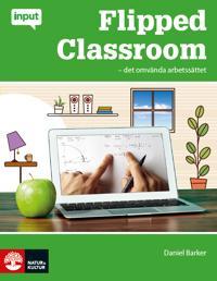 Flipped Classroom - det omvända arbetssättet