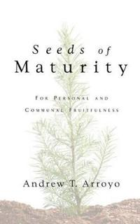 Seeds of Maturity