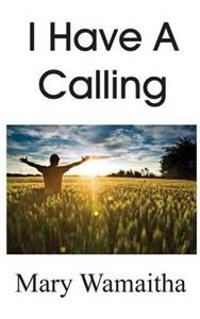 I Have a Calling