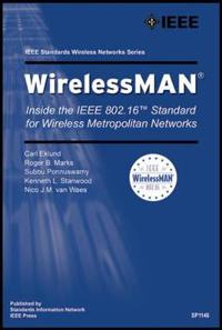 Wireless Man: Inside the IEEE 802.16 Standard for Wireless Metropolitan Networks