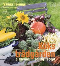Köksträdgården : planering, odling, recept